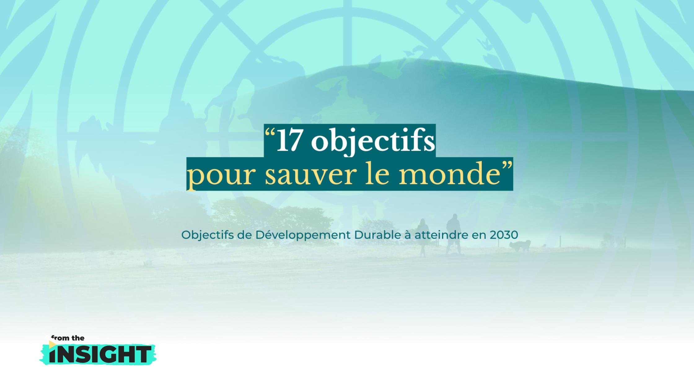 mesure des Objectifs de Développement Durable : 17 objectifs pour sauver le monde