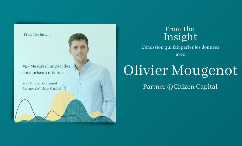Olivier Mougenot - Mesurer l'impact des entreprises à mission - Podcast